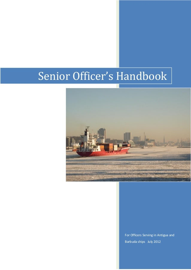 Senior Officer's Handbook  For Officers Serving in Antigua and Barbuda ships July 2012