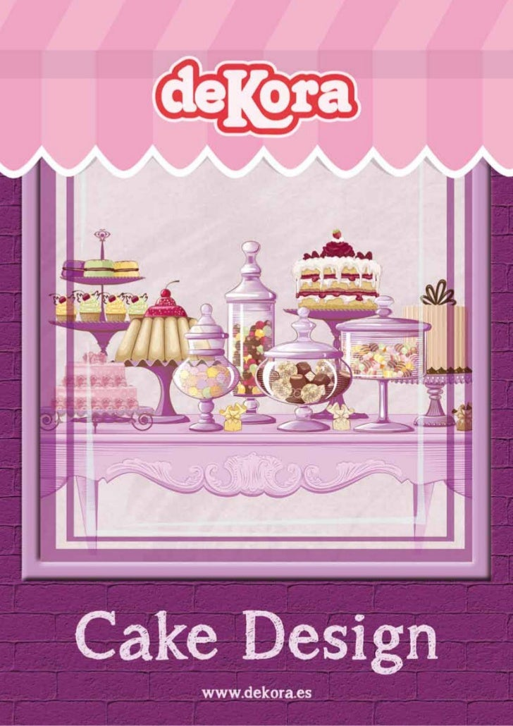 """CAKE DESIGN    Dekora le ofrece todo lo necesario para """"Cake    Design"""", desde la propia pasta de azúcar    moldeable, has..."""