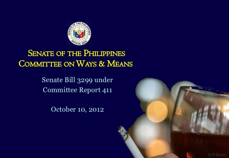 SENATE OF THE PHILIPPINESCOMMITTEE ON WAYS & MEANS     Senate Bill 3299 under     Committee Report 411       October 10, 2...
