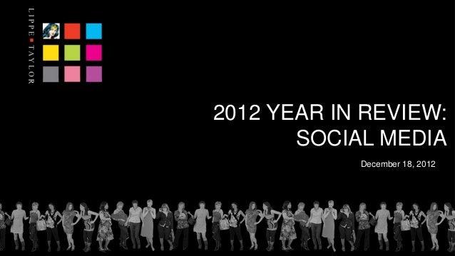 2012 YEAR IN REVIEW:       SOCIAL MEDIA            December 18, 2012