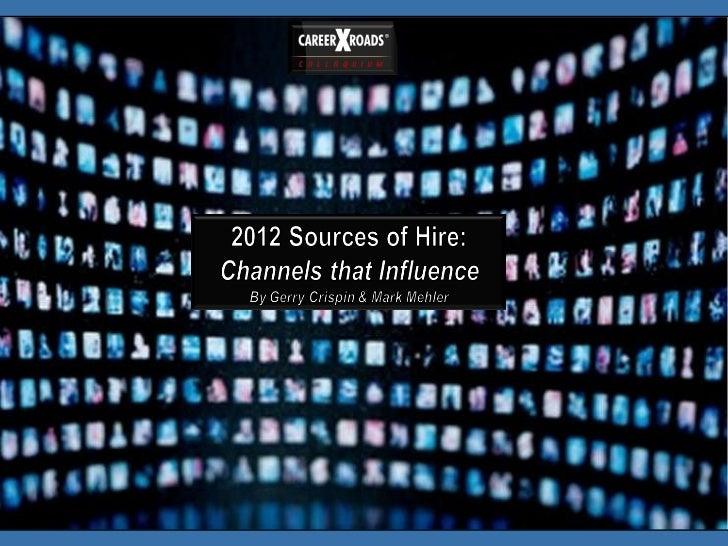 2012 Sources Of Hire. Channels that influence.