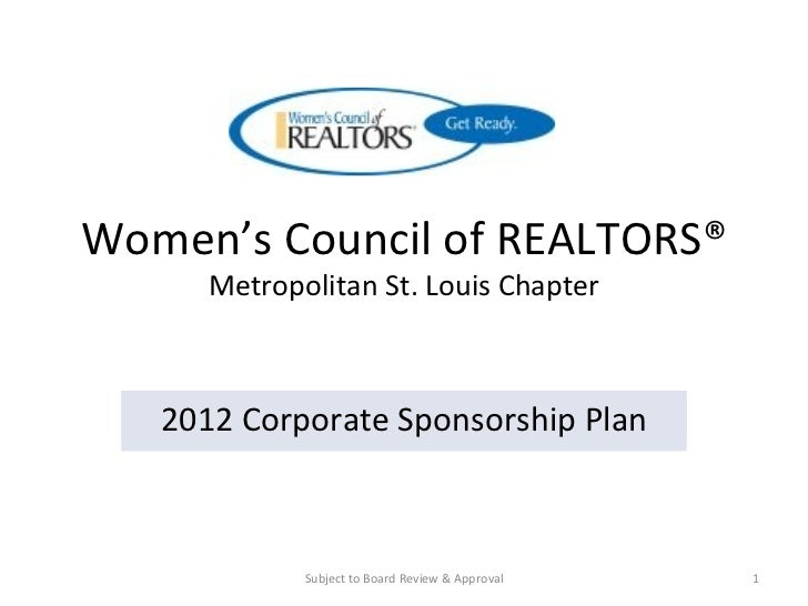 Women's Council of REALTORS® Metropolitan St. Louis Chapter 2012 Corporate Sponsorship Plan Subject to Board Review & Appr...