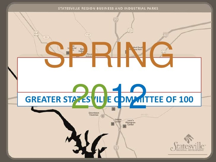 SPRING    2012GREATER STATESVILLE COMMITTEE OF 100