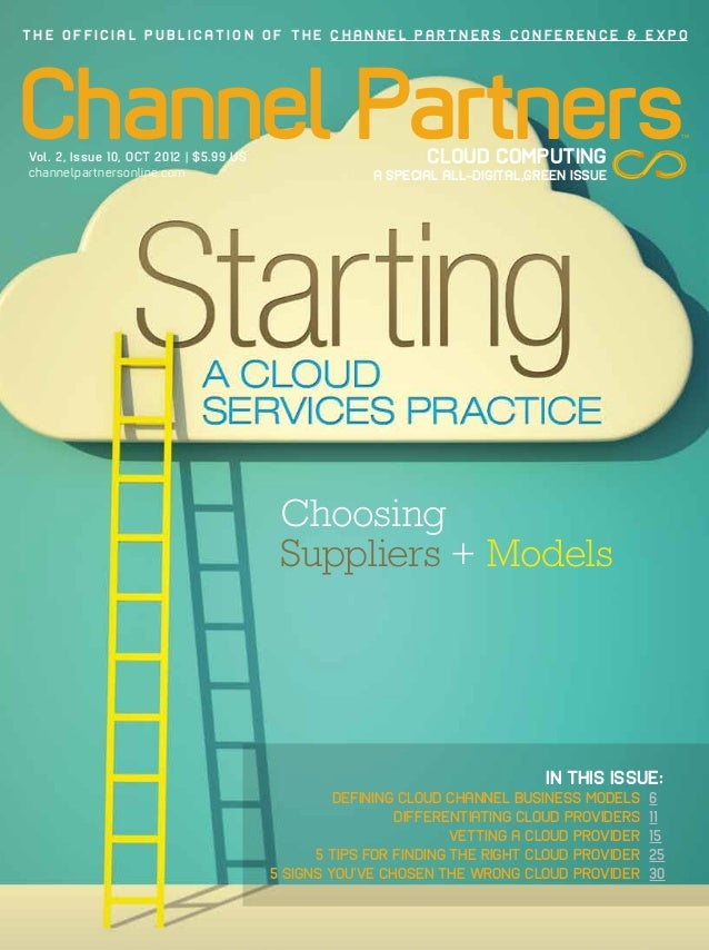 THE OFFICIAL PUBLICATION OF THE CHANNEL PARTNERS CONFERENCE & EXPOChannel PartnersVol. 2, Issue 10, OCT 2012 | $5.99 UScha...