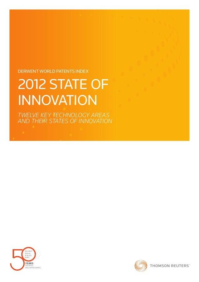 Derwent World Patents Index  2012 STATE OF Innovation TWELVE Key Technology areas and Their STATEs of Innovation  DERWENT ...
