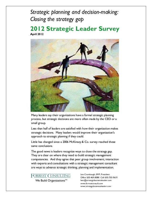 Strategic planning and decision-making:Closing the strategy gap2012 Strategic Leader SurveyApril 2012Many leaders say thei...