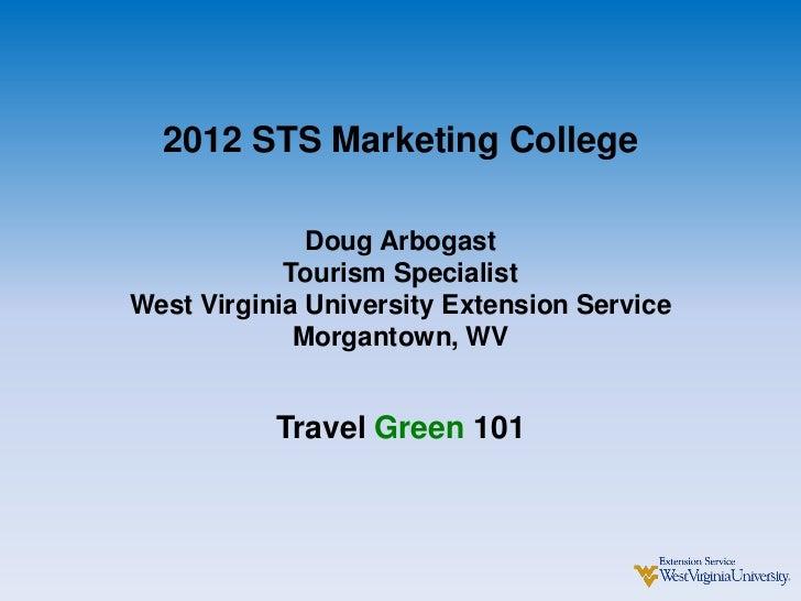 2012 STS Marketing College              Doug Arbogast            Tourism SpecialistWest Virginia University Extension Serv...