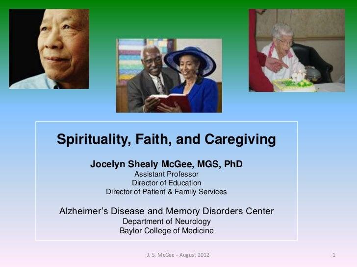 Spirituality, Faith, and Caregiving      Jocelyn Shealy McGee, MGS, PhD                   Assistant Professor             ...