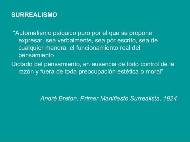 """SURREALISMO""""Automatismo psíquico puro por el que se propone  expresar, sea verbalmente, sea por escrito, sea de  cualquier..."""