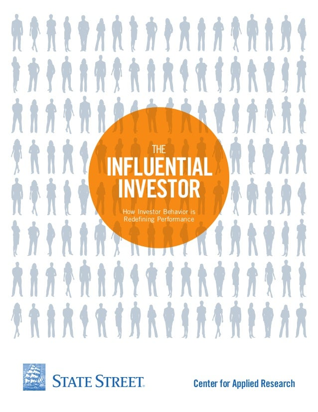 Center for Applied ResearchINFLUENTIALINVESTORHow Investor Behavior isRedefining PerformanceTHE