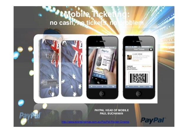 Mobile Ticketing:no cash, no tickets, no problem                           PAYPAL HEAD OF MOBILE                          ...
