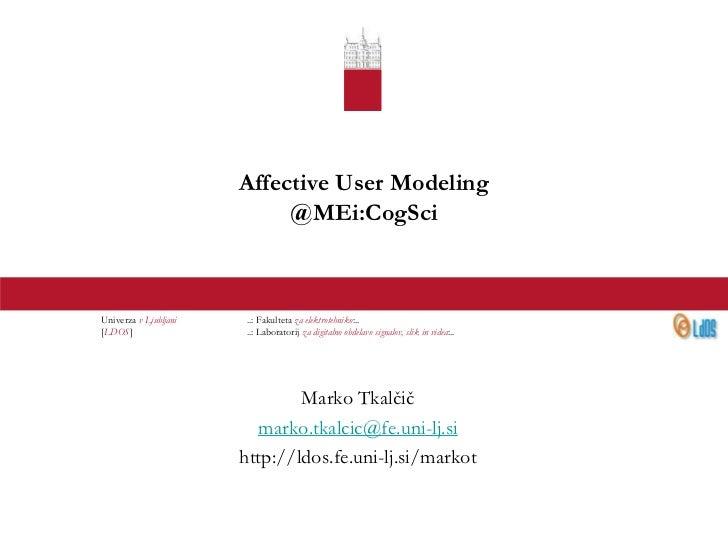 Affective User Modeling                            @MEi:CogSciUniverza v Ljubljani   ..: Fakulteta za elektrotehniko:..[LD...