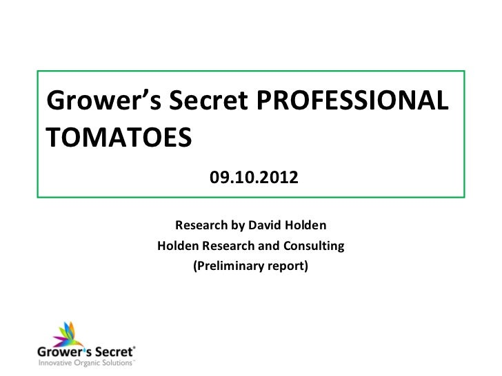 Grower's Secret PROFESSIONALTOMATOES               09.10.2012         Research by David Holden       Holden Research and C...