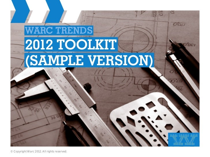 warc trends           2012 toolkit           (sample version)© Copyright Warc 2012. All rights reserved.