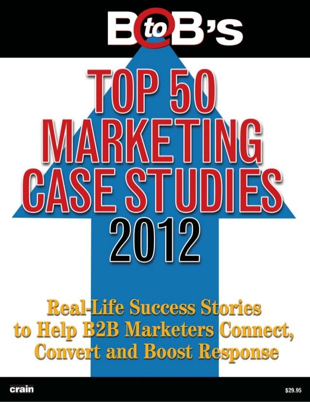 Top 5 B2B Marketing Case Studies of 2 12 - SlideShare