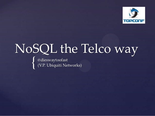 NoSQL learnings from the world of Telco