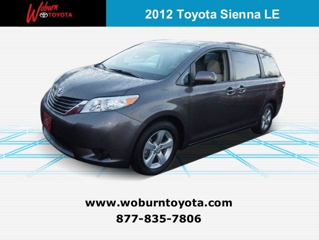 2012 Toyota Sienna LEwww.woburntoyota.com   877-835-7806
