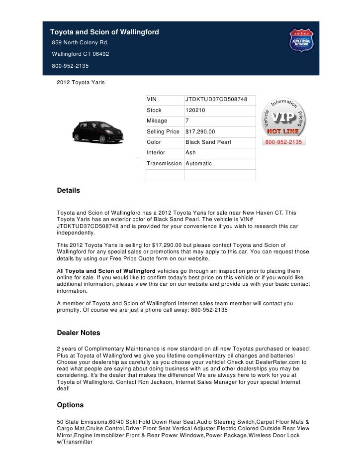 Toyota and Scion of Wallingford859 North Colony Rd.Wallingford CT 06492800-952-2135 2012 Toyota Yaris                     ...
