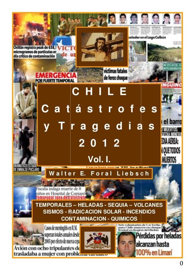 Chile, Catastrofes y Tragedias 2012, Vol. I, Naturales y Ambientales