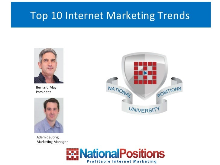 Top 10 Internet Marketing Trends Bernard May President Adam de Jong Marketing Manager