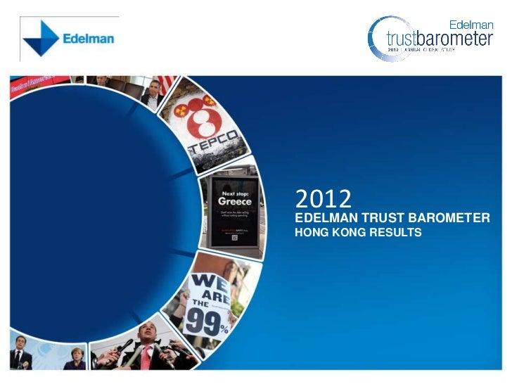 2012                                            EDELMAN TRUST BAROMETER                                            HONG KO...
