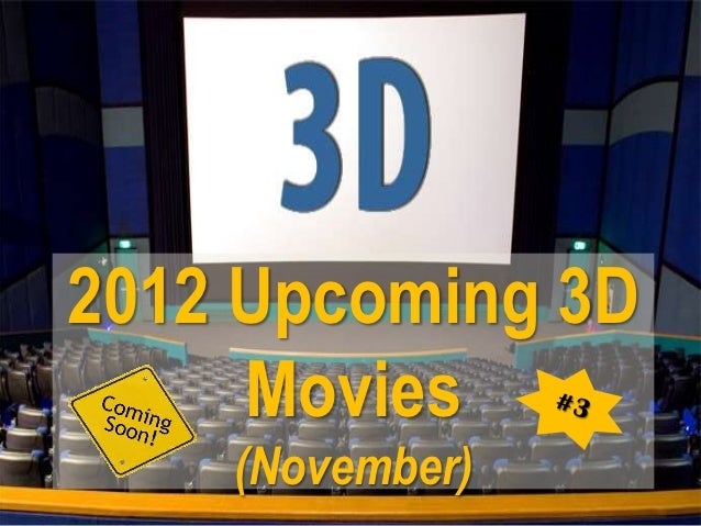 2012 Upcoming 3D     Movies    (November)