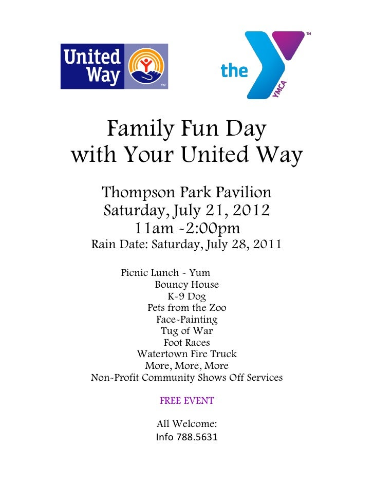 Family Fun Daywith Your United Way   Thompson Park Pavilion   Saturday, July 21, 2012       11am -2:00pm Rain Date: Saturd...