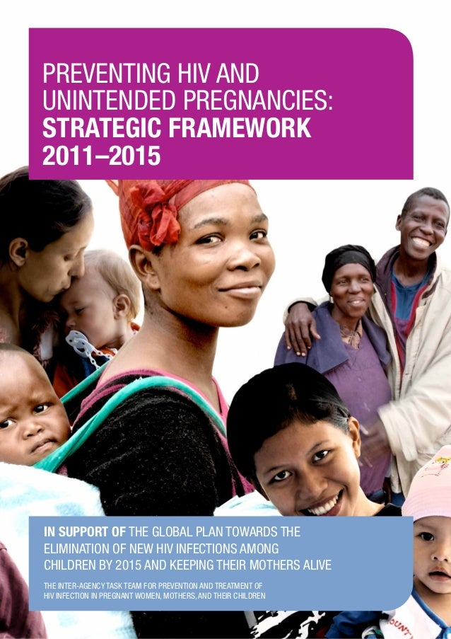 Preventing HIV and unintended pregnancies: strategic framework 2011–2015 PreventingHIVandunintendedpregnancies:strategicfr...