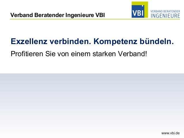 Exzellenz verbinden. Kompetenz bündeln.  Profitieren Sie von einem starken Verband!  www.vbi.de  Verband Beratender Ingeni...