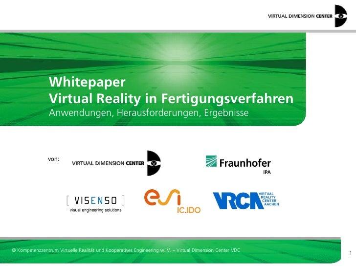 Whitepaper                Virtual Reality in Fertigungsverfahren                Anwendungen, Herausforderungen, Ergebnisse...