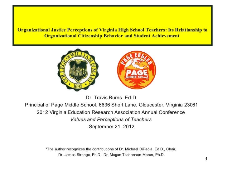 Organizational Justice Perceptions of Virginia High School Teachers: Its Relationship to           Organizational Citizens...