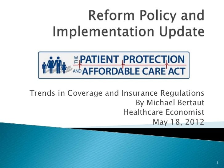 Trends in Coverage and Insurance Regulations                           By Michael Bertaut                        Healthcar...