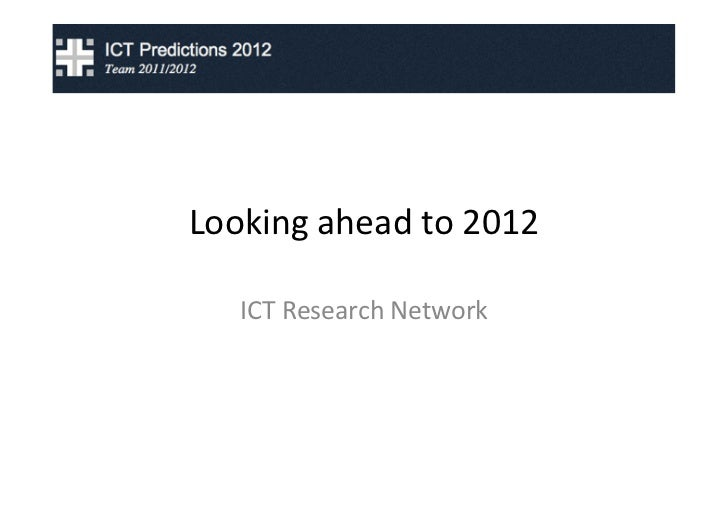 Looking	  ahead	  to	  2012	      ICT	  Research	  Network