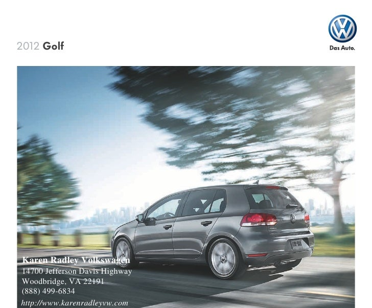 2012 Golf    NEW Karen Radley Volkswagen14700 Jefferson Davis HighwayWoodbridge, VA 22191(888) 499-6834http://www.karenrad...