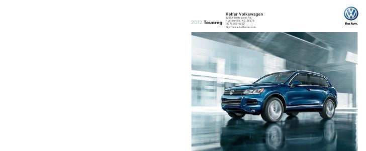 Keffer Volkswagen               13651 Statesville Rd.2012 Touareg   Huntersville, NC 28078               (877) 260-4062   ...