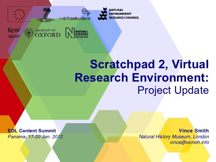 Scratchpad 2, Virtual Research Environment: Project Update Vince Smith Natural History Museum, London [email_address] EOL ...
