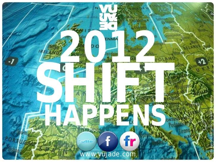 2012                SHIFT                                                                         Photo by: Vujàdé Ltd. – ...