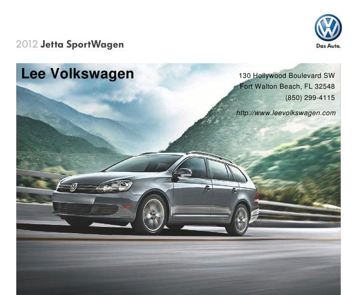 2012 Jetta SportWagenLee Volkswagen          130 Hollywood Boulevard SW                        Fort Walton Beach, FL 32548...