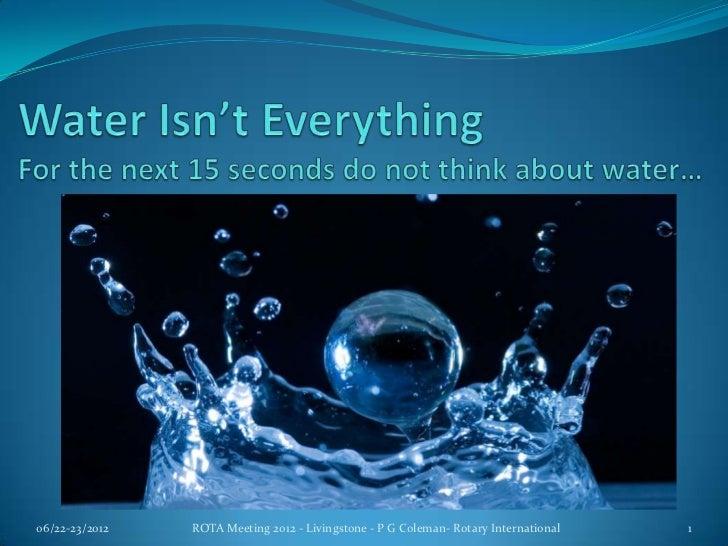 2012 Water Isn't Everything- Patrick Coleman