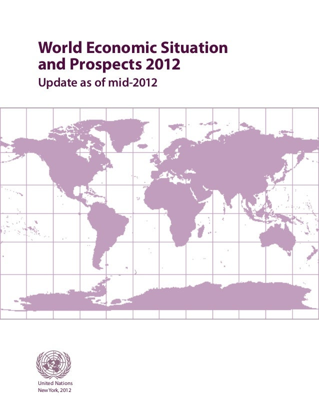 World Economic Situationand Prospects 2012Update as of mid-2012United NationsNew York, 2012