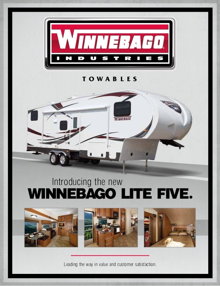 .  Introducing the newWINNEBAGO LITE FIVE     Leading the way in value and customer satisfaction.