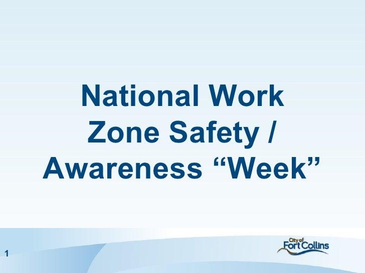 "National Work      Zone Safety /    Awareness ""Week""1"