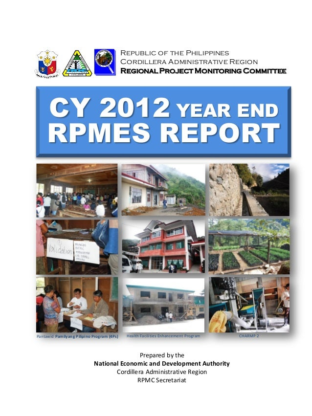 CY 2012 YEAR END RPMES REPORT Republic of the Philippines Cordillera Administrative Region Regional Project Monitoring Com...