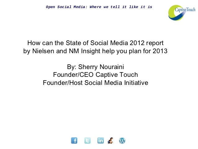 Open Social Media: Where we tell it like it is How can the State of Social Media 2012 reportby Nielsen and NM Insight help...
