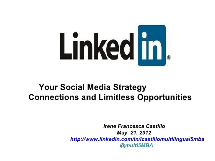 Your Social Media StrategyConnections and Limitless Opportunities                      Irene Francesca Castillo           ...