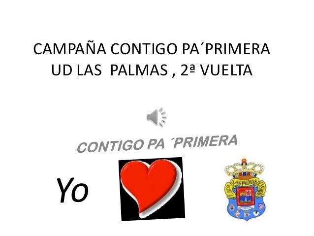 CAMPAÑA CONTIGO PA´PRIMERA  UD LAS PALMAS , 2ª VUELTA