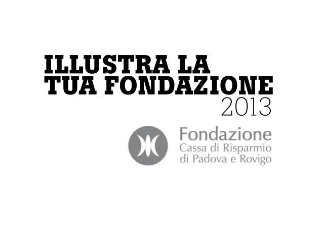 2013 01-14 presentazione illustra fondazione - 4 temi