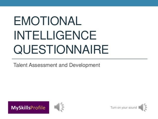 EMOTIONALINTELLIGENCEQUESTIONNAIRETalent Assessment and Development                                    Turn on your sound