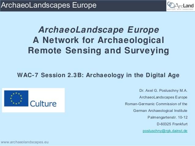 www.archaeolandscapes.euArchaeoLandscapes EuropeArchaeoLandscape EuropeA Network for ArchaeologicalRemote Sensing and Surv...