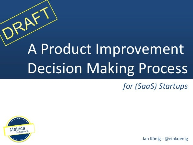 A Product Improvement Decision Making Process